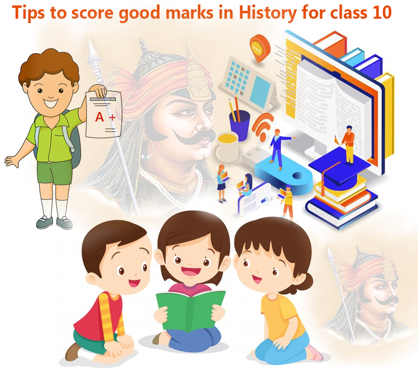 Tips to score good marks in History for class 10